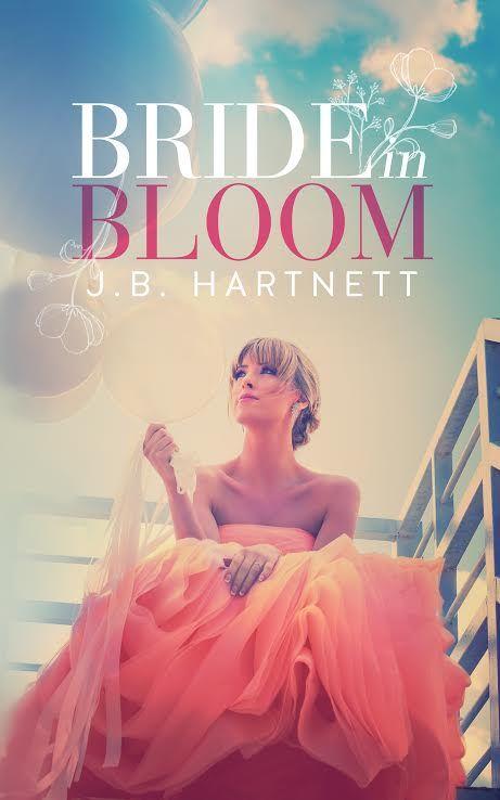 Bride in Bloom by J.B Hartnett