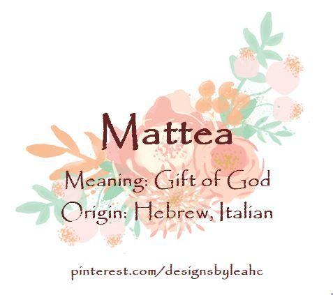Baby Girl Name Mattea Meaning Gift Of God Origin Hebrew
