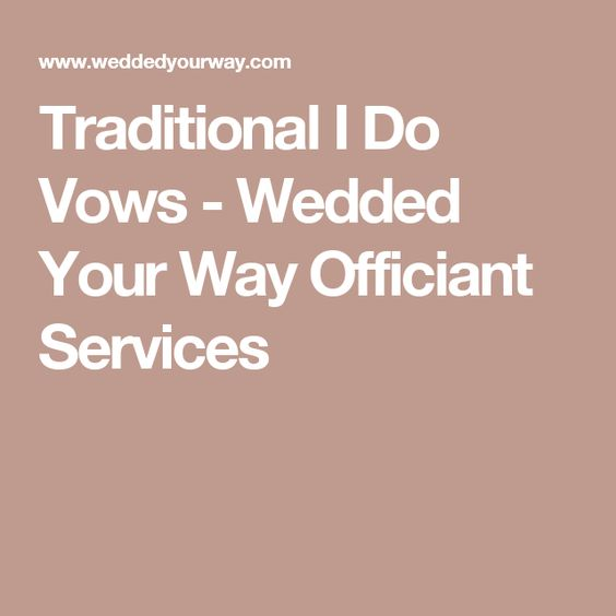 Traditional I Do Vows - Wedded Your Way Officiant Services
