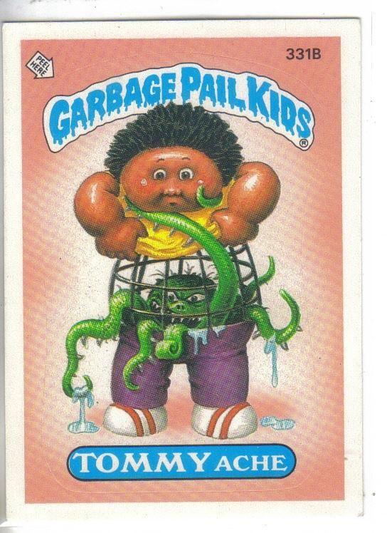 Garbage Pail Kids 1987 331b Tommy Ache Garbage Pail Kids Garbage Pail Kids Cards Garbage
