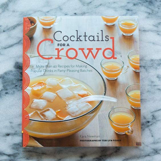 Need this!   Cocktails for a Crowd by Kara Newman New Cookbook