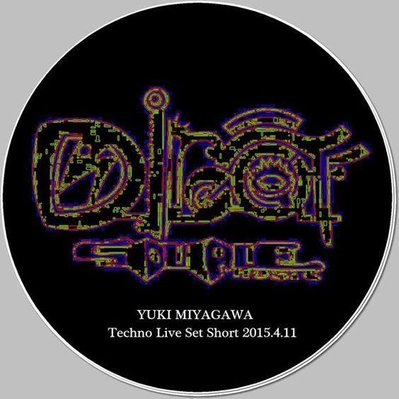 Yuki Miyagawa Techno Live Set Short 2015.04.11  01.Yuki Miyagawa / Ghost Hack 02.Yuki Miyagawa / Freedom 03.Yuki Miyagawa / Alien Radio