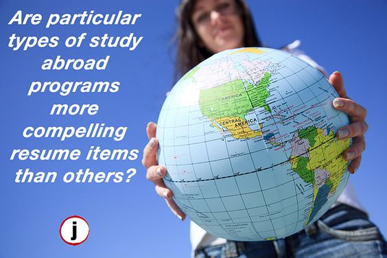 Are particular types of study abroad programs more compelling - resume study abroad