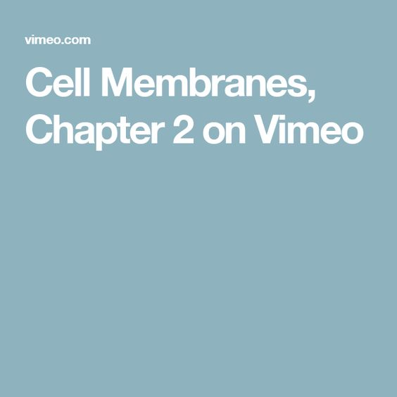 Cell Membranes, Chapter 2 on Vimeo