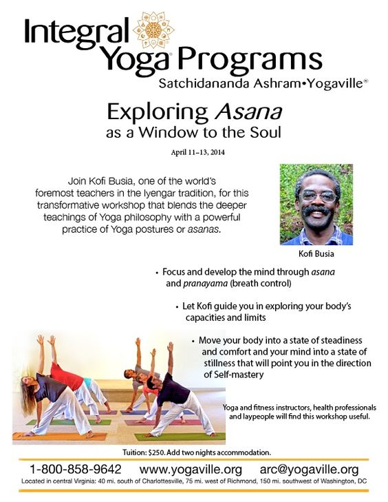 April 11-13, 2014 http://www.yogaville.org/products/exploring-asana-as-a-window-to-the-soul/