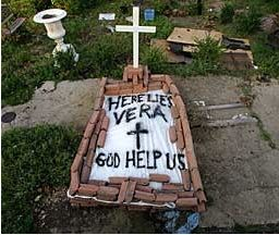65 year-old Vera Smith's body lay on the street for 5 days after Hurricane Katrina.  Her neighbors buried her under dirt and bricks at the edge of a park.  Her body was later disinterred and cremated.