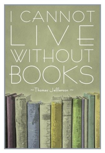 I Cannot Live Without Books Thomas Jefferson Poster: