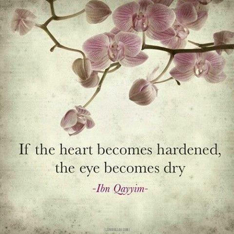 Jika hati menjadi keras mata menjadi kering