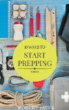 Free Kindle Book -  [Sports & Outdoors][Free] 10 Ways to Start Prepping Today Check more at http://www.free-kindle-books-4u.com/sports-outdoorsfree-10-ways-to-start-prepping-today-2/