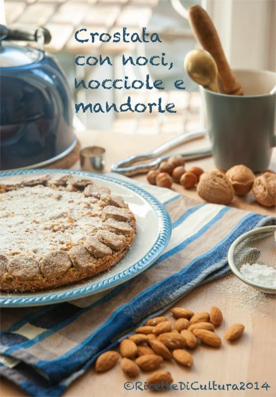Ricette di Cultura: tart with walnuts, hazelnuts and almonds