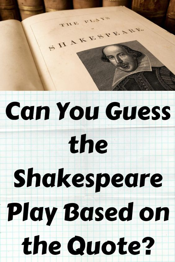 Can You Guess The Shakespeare Play Based On The Quote Shakespeare Plays Play Based Shakespeare