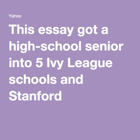 This essay got a high-school senior into 5 Ivy League schools and
