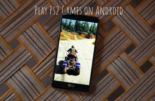 Ps2 Emulators For Your Smartphones Android Ps2 Games Best