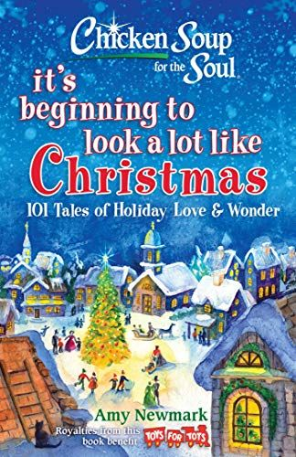 Chicken Soup For The Soul Christmas 2020 EPUB FREE Chicken Soup for the Soul Its Beginning to Look a Lot