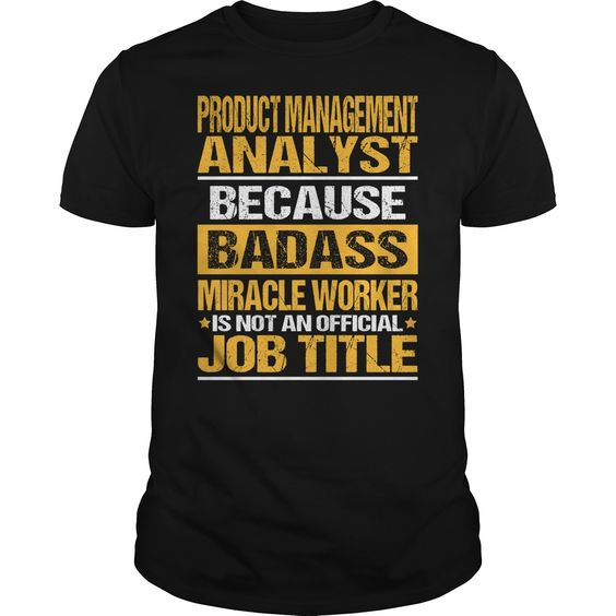Awesome Tee For Product Management Analyst T-Shirts, Hoodies. ADD TO CART ==► Funny Tee Shirts