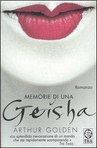 """Memorie di una Geisha - Arthur Golden - 1997 - """"Ero come la campana di un tempio, che risuona a lungo dopo essere stata percossa"""""""