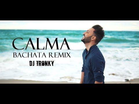Calma Bachata Remix Dj Tronky Ft Stefano Syzer Germanotta Official Video 2019 Youtube