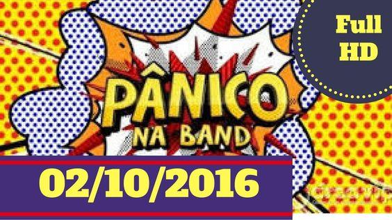 Panico na Band 02 10 16 720p FULL HDTV § COMPLETO Panico na Band 02 10 1...