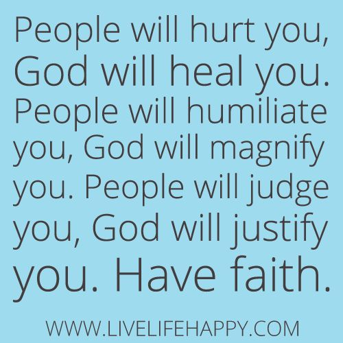 Let God raise you up above the junk that people use to weigh you down.