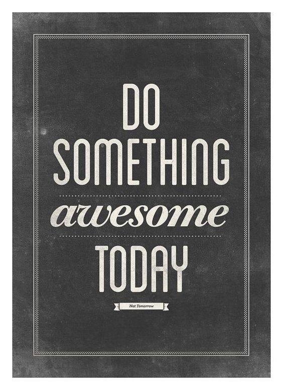 Do something awesome today! #motivation #success #socialselling