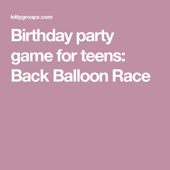 Birthday party game for teens: Back Balloon Race