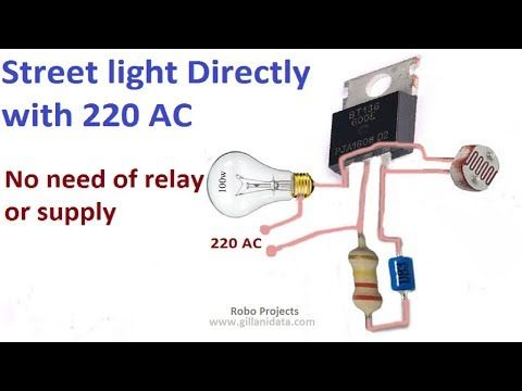 Street Light Automatic On Off Directly With 220v Ac No Need Of Any Relay Youtube Street Light Electronic Circuit Design Electrical Circuit Diagram
