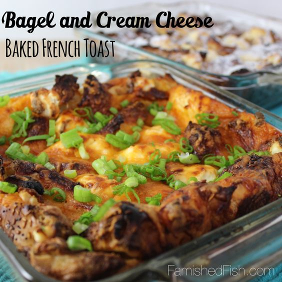 Pioneer Woman-Bagel and Cream Cheese Baked French Toast | Famished Fish, Finicky Shark