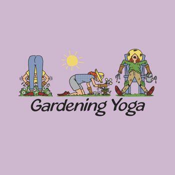 Gardening Yoga... kkkkk é bem assim mesmo!!!