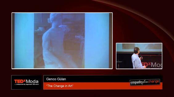 The Change in Art: Genco Gulan at TEDxModa