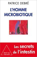 L'homme microbiotique / Patrice Debré, Paris : Odile Jacob, 2015 BU LILLE 1, Cote 579.3 DEB http://catalogue.univ-lille1.fr/F/?func=find-b&find_code=SYS&adjacent=N&local_base=LIL01&request=000627026