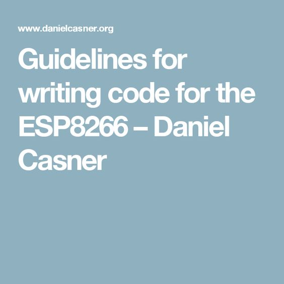 Guidelines for writing code for the ESP8266 – Daniel Casner