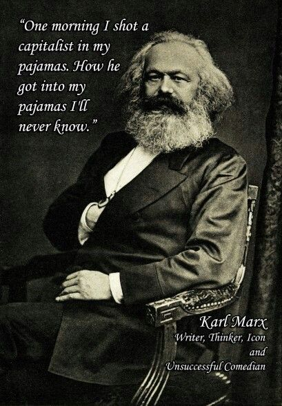 Where did Karl Marx state this?
