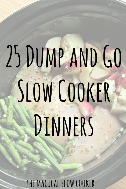 25 Dump and Go Slow Cooker Dinners. These recipes have no need to brown the meat, just dump and go in the morning!