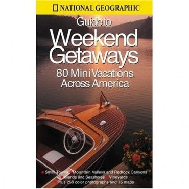 National Geographic Guide to Weekend Getaways - Clearance