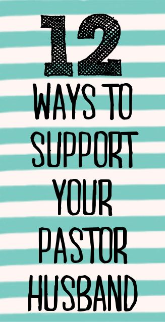 12 Ways to Support Your Husband Who Is a Pastor  |  Feathers in Our Nest