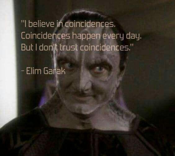 "Elim Garak (Andrew J. Robinson) on ""coincidences""."