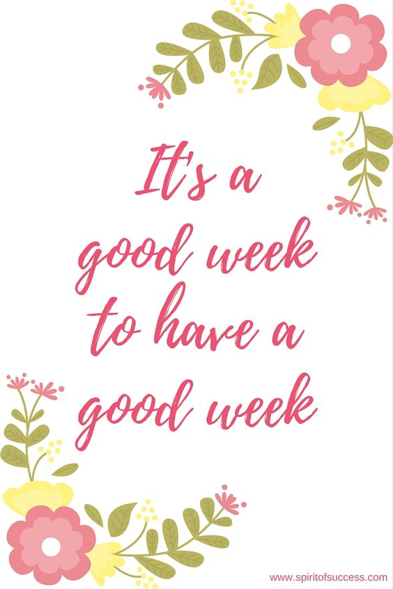 It's a good week to have a good week!