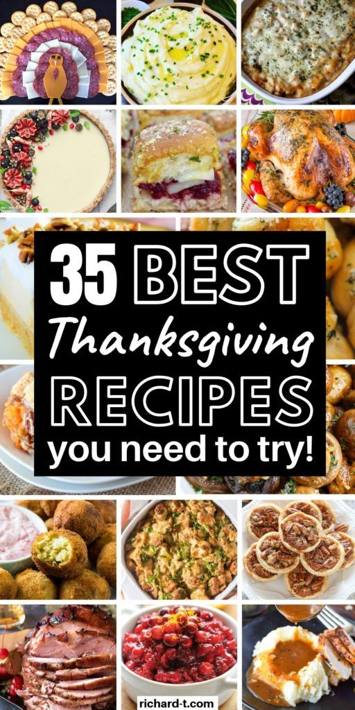 35 Best Thanksgiving Recipes For An Amazing Dinner Party In 2020 Best Thanksgiving Recipes Thanksgiving Recipes Recipes