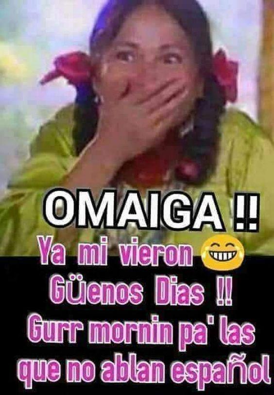 Pin By Yuli Casmo On Buenos Dias Buenas Tardes Good Morning Quotes Mexican Funny Memes Funny Spanish Memes