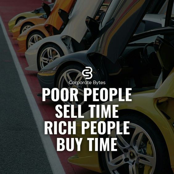 Poor People Sell Time Rich People Buy Time Rich Quotes Business