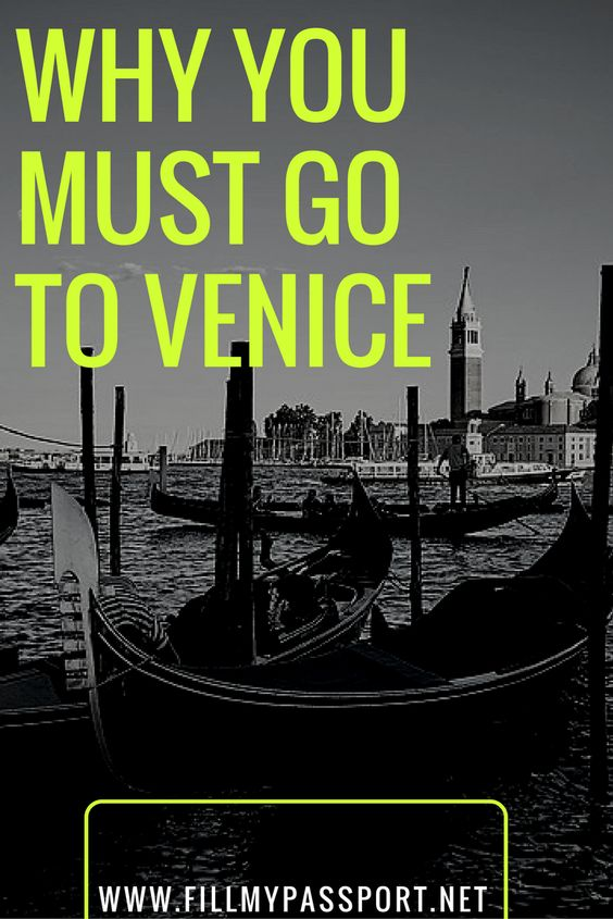 Why you Must Go to Venice