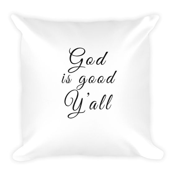 God Is Good Y'all Pillow