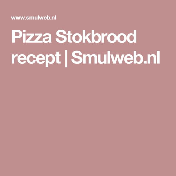 Pizza Stokbrood recept | Smulweb.nl