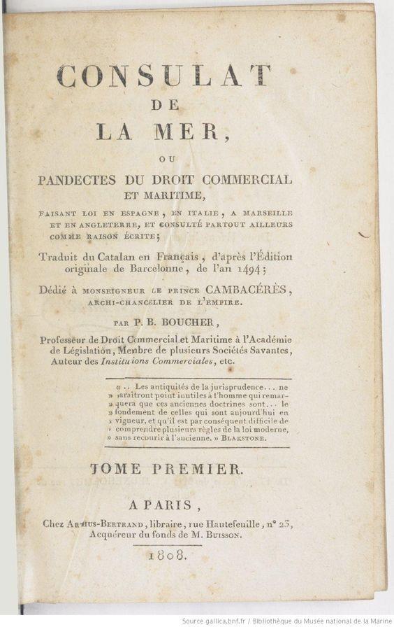 Consulat de la mer, ou Pandectes du droit commercial et maritime. Traduit du catalan en français d'après l'édition originale de Barcelone (1494)