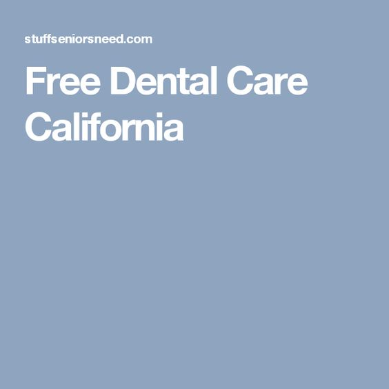 Free Dental Care California