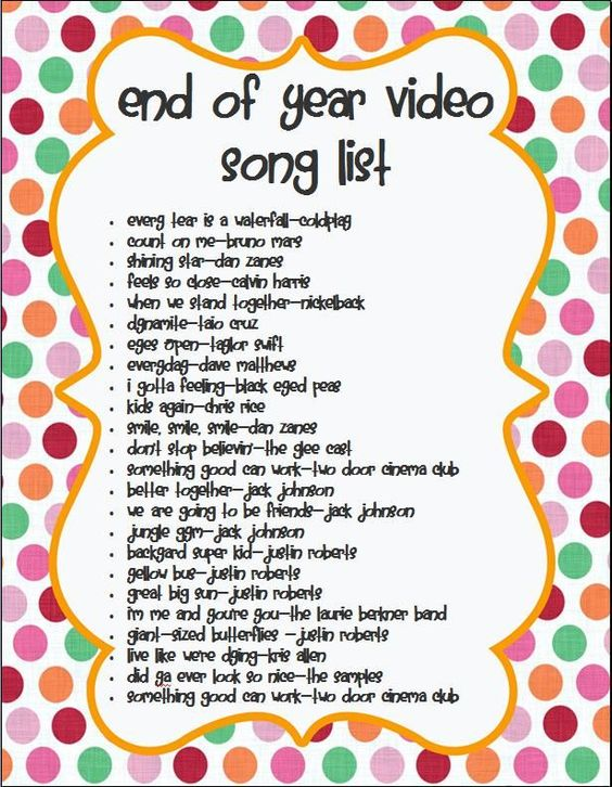 songs for end of year video, add forever young by Andrew and Polly!:
