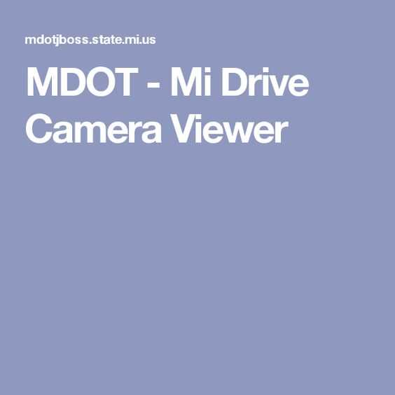 MDOT - Mi Drive Camera Viewer | Misc. | Pinterest | Cameras and Public