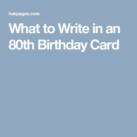 What to Write in an 80th Birthday Card