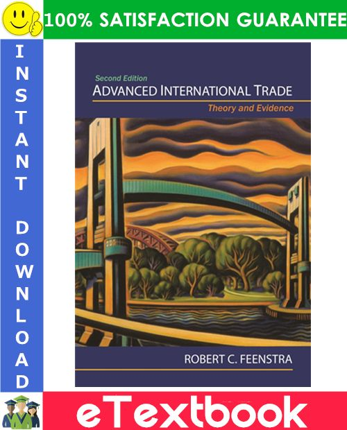 Advanced International Trade Theory And Evidence 2nd Edition Etextbook By Robert C Feenstra Theories Textbook Ebook