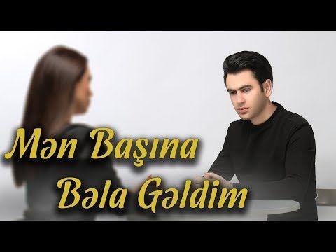 Uzeyir Mehdizade Men Basina Bela Geldim Yeni 2020 Youtube Yeni Muzik Muzik Yildiz